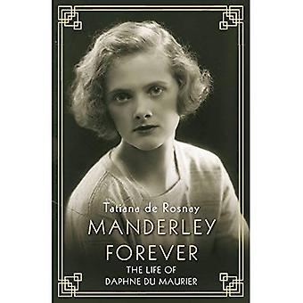 Manderley Forever: The Life of Daphne du Maurier