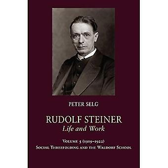 Rudolf Steiner, liv och arbete: 1919-1922: Waldorf skolan (Rudolf Steiner, liv och arbete) och sociala Threefolding