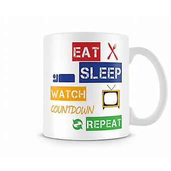 Eat, Sleep, Watch Countdown, Repeat Printed Mug