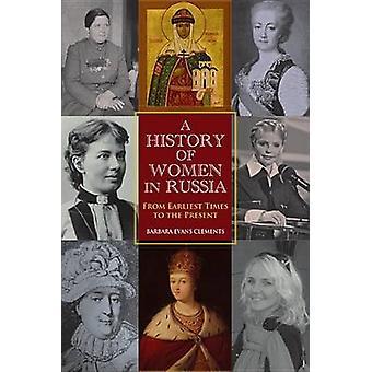 Une histoire des femmes en Russie depuis les temps les plus reculés jusqu'à nos jours par Clements & Barbara Evans & professeur