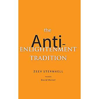 AntiEnlightenment Tradition by Sternhell & Zeev