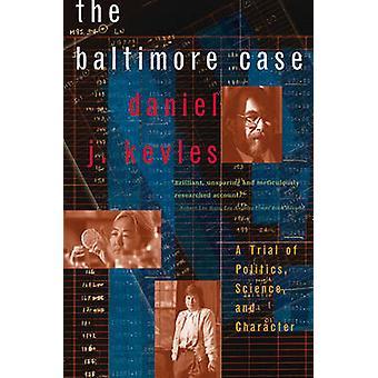 O Baltimore caso um julgamento da política científica e caráter por Kevles & Daniel J.