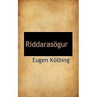 Riddarasgur by Klbing & Eugen