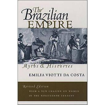 The Brazilian Empire by Viotti da Costa & Emilia