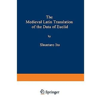 The Medieval Latin Translation of the Data of Euclid by Ito & Shuntaro