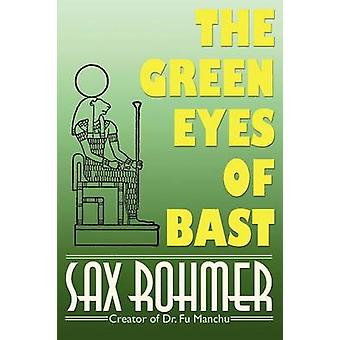 The Green Eyes of Bast by Rohmer & Sax