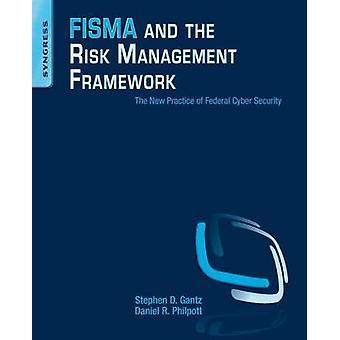 FISMA and the Risk Management Framework by Gantz & Stephen