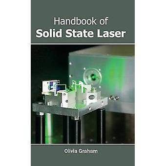 Handbook of Solid State Laser by Graham & Olivia