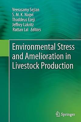 Environmental Stress and Amelioration in Livestock Production by Sejian & Veerasamy
