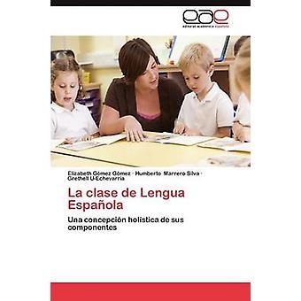 La Clase de Lengua Espanola par G. Mez G. Mez & Elizabeth