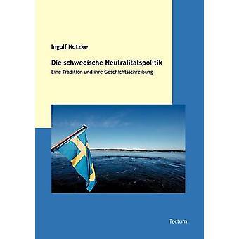 Die schwedische Neutralittspolitik by Notzke & Ingolf