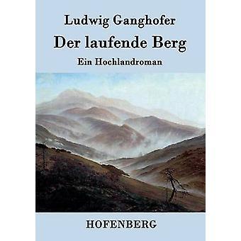 Laufende der Berg par Ludwig Ganghofer