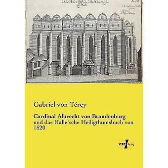 Kardinal Albrecht von Brandenburg von Trey & Gabriel von