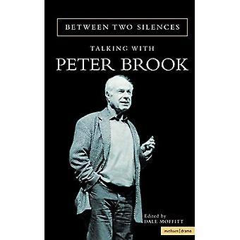 Entre deux Silences: Parler avec Peter Brook (biographie et l'autobiographie)
