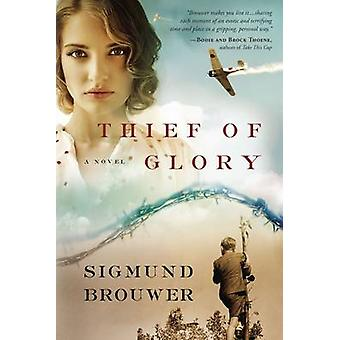 Thief of Glory - A Novel by Sigmund Brouwer - 9780307446497 Book