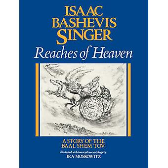 Reaches of Heaven by Isaac Bashevis Singer - Ira Moskowitz - 97803745