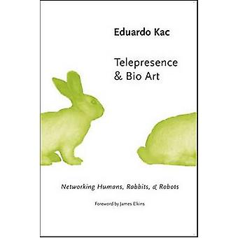 Telepresence and Bio Art - Networking Humans - Rabbits and Robots by E