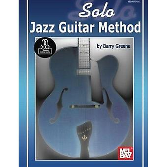 Solo Jazz Guitar Method by Barry Greene - 9780786690985 Book