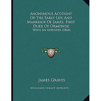 Anonymous Account of the Early Life and Marriage of James - First Duk
