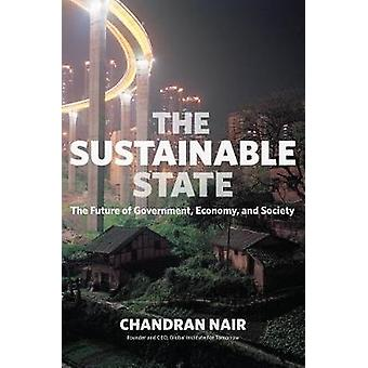 The Sustainable State - The Future of Government - Economy - and Socie