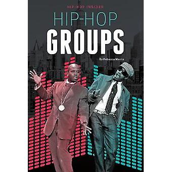 Hip-Hop Groups by Rebecca Morris - 9781532110290 Book