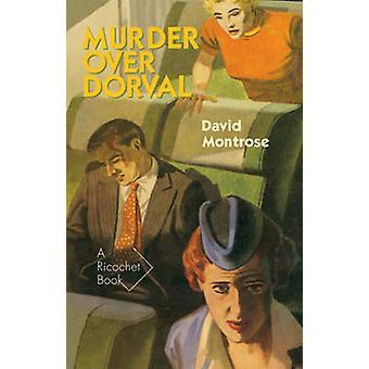 Murder Over Dorval by David Montrose - 9781550652918 Book