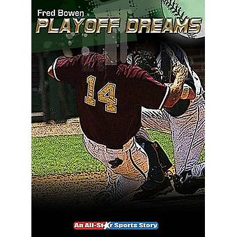 Playoff Dreams by Fred Bowen - 9781561455072 Book