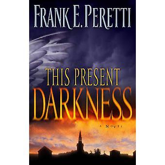This Present Darkness by Frank E. Peretti - 9781581345285 Book
