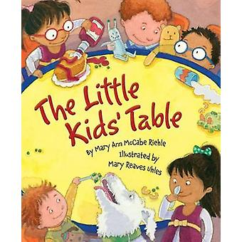 The Little Kids' Table by Mary Ann Riehle - Mary Uhles - 978158536913