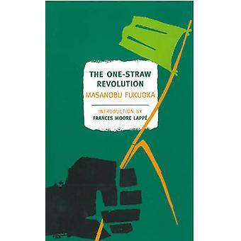 The One Straw Revolution by Masanobu Fukuoka - Wendell Berry - France