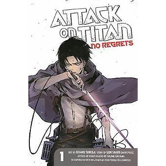 Attack on Titan - No Regrets 1 by Hajime Isayama - Gan Sunaaku - Hikar