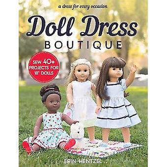 """Doll Dress Boutique - Sew 40+ Projects for 18"""" Dolls - a Dress fo"""