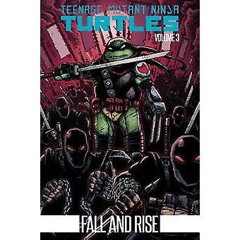 Teenage Mutant Ninja Turtles Volume 3 Fall And Rise by Teenage Mutant