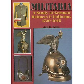 Militaria: Study of German Helmets and Uniforms, 1729-1918 (Schiffer Military History)