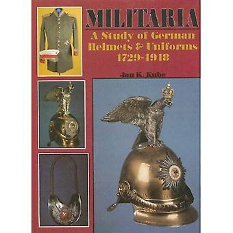 Militaria: Etude des casques et uniformes allemands, 1729-1918 (histoire militaire de Schiffer)