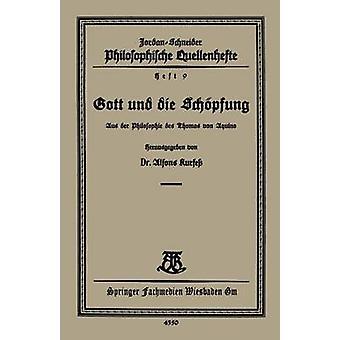 Gott und Die Schopfung Aus Der Philosophie Des Thomas Van Aquino par Kurfess et Alfons