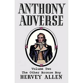 Anthony Adverse Volume Two the Other Bronze Boy by Allen & Hervey