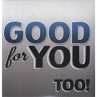 Good for You - Too! [Vinyl] USA import