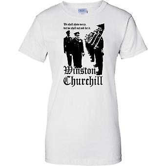 Winston Churchill - We Shall Show Mercy - WW2 Quote - Ladies T Shirt