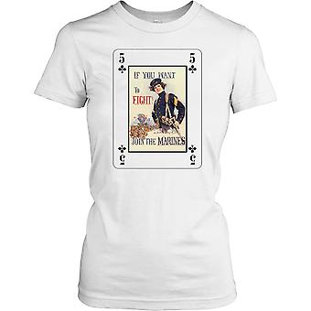 Ladies t-shirt DTG Print - If You Want To Fight - Join The Marines -