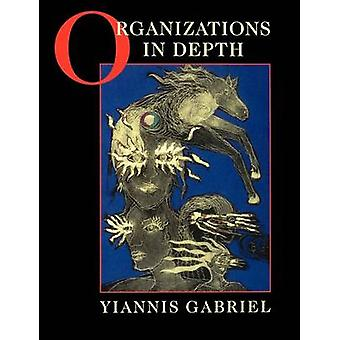 Organizations in Depth The Psychoanalysis of Organizations by Gabriel & Yiannis
