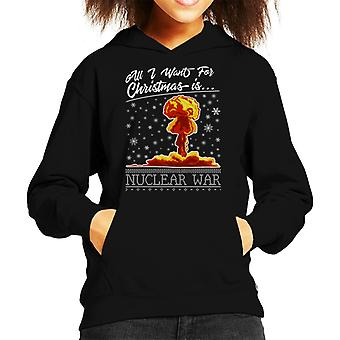 All I Want For Christmas Is Nuclear War Kid's Hooded Sweatshirt