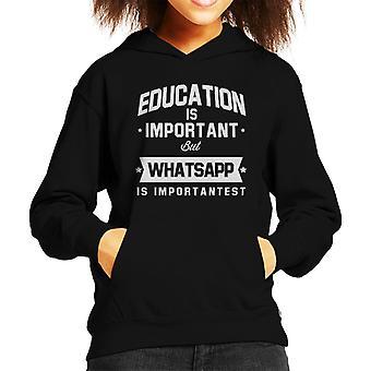 Education Is Important But WhatsApp Is Importantest Kid's Hooded Sweatshirt