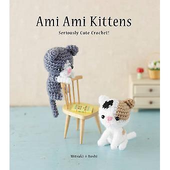 Ami Ami gatinhos - Crochet seriamente bonitinho! por Mitsuki Hoshi - 978006241