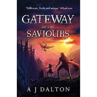 Gateway of the Saviours by A. J. Dalton - 9780575123199 Book