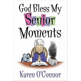 God Bless My Senior Moments by Karen O'Connor - 9780736953825 Book