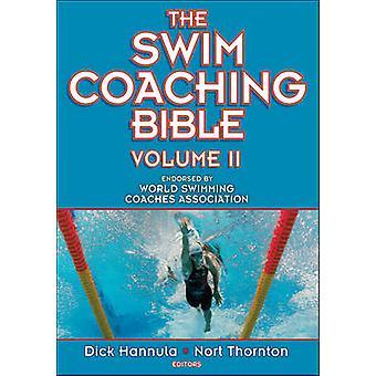 The Swim Coaching Bible - v. 2 by Dick Hannula - Nort Thornton - 97807