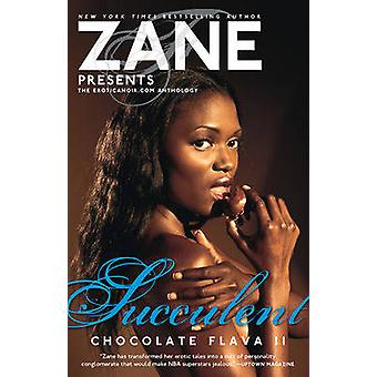 Succulent - Chocolate Flava II by Zane - 9781416562412 Book