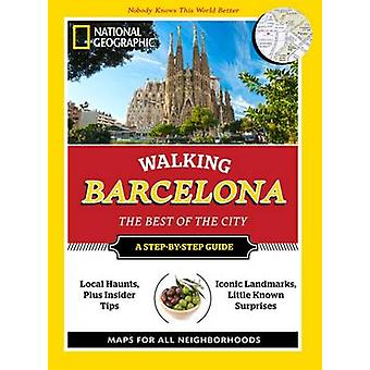 National Geographic Walking Barcelona - The Best of the City by Nation