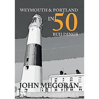 Weymouth & Portland i 50 bygninger af John Megoran - 9781445665009 B